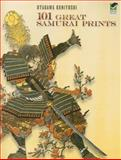 101 Great Samurai Prints, Utagawa Kuniyoshi, 0486465233