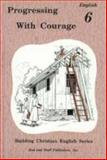 Progressing with Courage : English 6, Birky, Lela, 0739905236