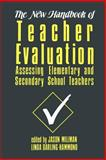 The New Handbook of Teacher Evaluation : Assessing Elementary and Secondary School Teachers, Millman, Jason and Darling-Hammond, Linda, 080394523X