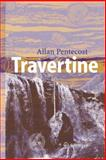 Travertine, Pentecost, Allan, 1402035233