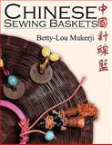 Chinese Sewing Baskets, Betty-Lou Mukerji, 1438915233