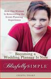 Becoming a Wedding Planner Is Now Blissfully Simple, Crista Tharp, 149435523X