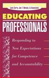 Educating Professionals : Responding to New Expectations for Competence and Accountability, Curry, Lynn and Wergin, Jon F., 1555425232