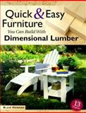 Quick and Easy Furniture You Can Build with Dimensional Lumber, Blair Howard, 1558705236