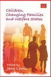Children in Context Changing Families and Welfare States, Lewis, 1845425235