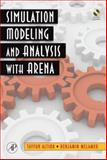 Simulation Modeling and Analysis with ARENA, Altiok, Tayfur and Melamed, Benjamin, 0123705231