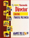 Macromedia Director 8 : Creating Powerful Multimedia, Against the Clock, Inc. Staff, 0130325236