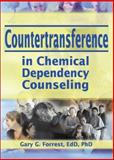 Countertransference in Chemical Dependency Counseling, Gary G Forrest, 0789015234