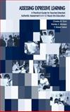 Assessing Expressive Learning : A Practical Guide for Teacher-Directed, Authentic Assessment in K-12 Visual Arts Education, Dorn, Charles M. and Madeja, Stanley S., 0805845232