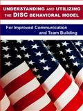 Understanding and Utilizing the DISC Behavioral Model for Improved Communication and Team Building, Suiter, Judy, 0981525237