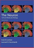 The Neuron : Cell and Molecular Biology, Levitan, Irwin B. and Kaczmarek, Leonard K., 0195145232