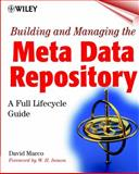 Building and Managing the Meta Data Repository : A Full Lifecycle Guide, Marco, David, 0471355232