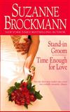 Stand-In Groom;Time Enough for Love, Suzanne Brockmann, 0553385232