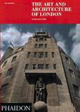 The Art and Architecture of London, Ann Saunders, 0714825239
