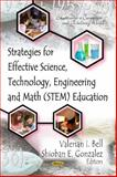 Strategies for Effective Science, Technology, Engineering and Math (STEM) Education, Valerian I. Bell and Shioban E. Gonzalez, 1620815230