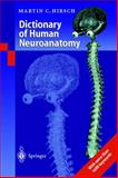 Dictionary of Human Neuroanatomy, Hirsch, M. C., 3540665234
