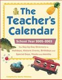 The Teacher's Calendar 2002-2003 : The Day-by-Day Directory to Holidays, Historic Events, Birthdays, and Special Days, Weeks and Months, Sandy Whiteley, 0071385231