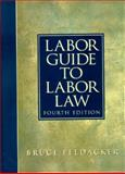Labor Guide to Labor Law, Feldacker, Bruce S., 0130165239