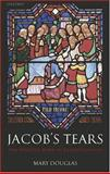 Jacob's Tears : The Priestly Work of Reconciliation, Douglas, Mary, 0199265232