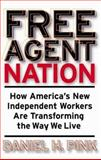 Free Agent Nation, Daniel H. Pink, 0446525235