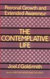 The Contemplative Life, Joel S. Goldsmith, 0806505230