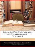 Annalen Der Erd, Völker- Und Staatenkunde ..., Volume 7, Alexander Von Humboldt and Heinrich Karl Wilhelm Berghaus, 1144785235