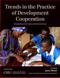 Trends in the Practice of Development Cooperation : Strengthening Governance and the Rule of Law, Michel, James, 1442225238