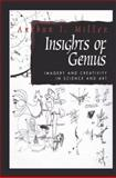 Insights of Genius : Imagery and Creativity in Science and Art, Miller, Arthur I., 1461275237