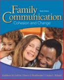 Family Communication : Cohesion and Change, Galvin, Kathleen M. and Brommel, Bernard J., 0205945236