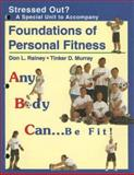 Stressed Out? : A Special Unit on Stress to Accompany Foundations of Personal Fitness Any Body Can... Be Fit!, , 0314225234
