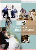 Choices in Relationships : Introduction to Marriage and Family, Knox, David and Schacht, Caroline, 0534625231