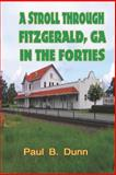 A Stroll Through Fitzgerald, GA, in the Forties 9780976405238