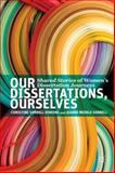 Our Dissertations, Ourselves : Shared Stories of Women's Dissertation Journeys, Dinkins, Christine Sorrell and Sorrell, Jeanne Merkle, 1137395230