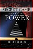The Secret Game of Power, Florin Lupusoru, 1491895233