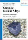Complex Metallic Alloys : Fundamentals and Applications, Dubois, Jean-Marie and Belin-Ferré, Esther, 3527325239
