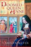 Doomed Queen Anne, Carolyn Meyer, 0152165231