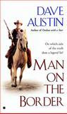 Man on the Border, Dave Austin, 0425195236