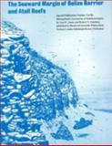 Seaward Margin of the Belize Barrier and Atoll Reefs : Special Publication 3 of the IAS, James, Noel P., 0632005238