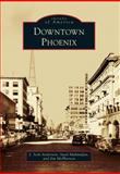 Downtown Phoenix, J. Seth Anderson and Suad Mahmuljin, 0738585238