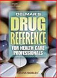 Delmar's Drug Reference for Health Care Professionals 9780766825239