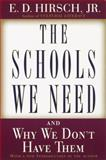 The Schools We Need, E. D. Hirsch, 0385495242