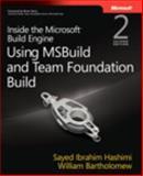 Inside the Microsoft® Build Engine Using Msbuild and Team Foundation Build, Hashimi, Sayed Ibrahim and Bartholomew, William, 0735645248