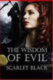 The Wisdom of Evil, Scarlet Black, 149108524X