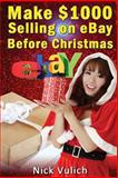 Make $1000 Selling on EBay Before Christmas, Nick Vulich, 1492765244
