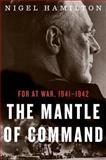 The Mantle of Command, Nigel Hamilton, 0547775245