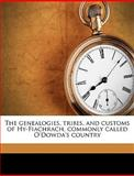The Genealogies, Tribes, and Customs of Hy-Fiachrach, Commonly Called O'Dowda's Country, Duald MacFirbis, 1149385243
