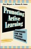 Promoting Active Learning : Strategies for the College Classroom, Meyers, Chet and Jones, Thomas B., 1555425240