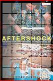 Aftershock : The Ethics of Contemporary Transgressive Art, Cashell, Kieran, 1845115244