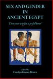 Sex and Gender in Ancient Egypt : 'don Your Wig for a Joyful Hour', Graves-Brown, Carolyn and Cooney, Kathlyn M., 1905125240