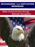 Recognizing Your Motivators Workbook : Better Communication Through Motivator Recognition, Suiter, Judy, 0981525245